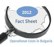 OPERATIONAL COSTS IN BULGARIA (2012) - INVEST BULGARIA.COM InvestBulgaria.com Fact Sheet