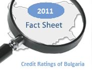 CREDIT RATINGS FOR BULGARIA BY MAJOR INTERNATIONAL INVESTMENT HOUSES (2011) InvestBulgaria.com Fact Sheet