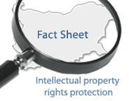 INTELLECTUAL PROPERTY RIGHTS PROTECTION InvestBulgaria.com Fact Sheet