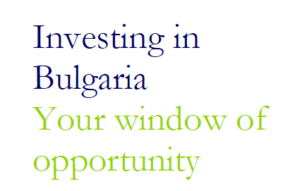 INVESTING IN BULGARIA: YOUR WINDOW OF OPPORTUNITY BY DELOITTE BULGARIA